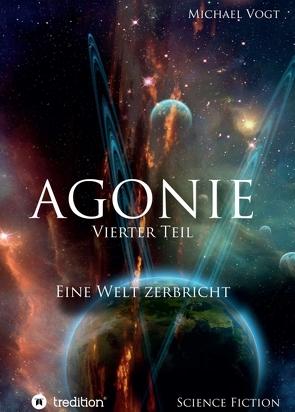 Agonie – Vierter Teil von Vogt,  Michael
