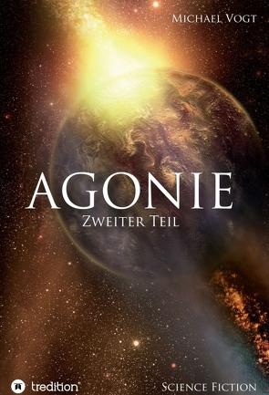 Agonie – Zweiter Teil von Vogt,  Michael