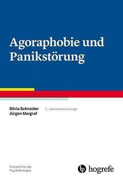 Agoraphobie und Panikstörung von Margraf, Jürgen, Schneider, Silvia