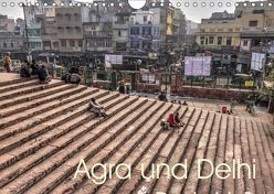 Agra und Delhi (Wandkalender 2019 DIN A4 quer) von Rott,  Cordt