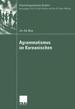 Agrammatismus im Koreanischen von Bae,  Jin-Ae