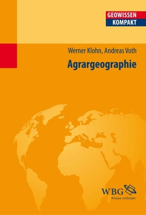 Agrargeographie von Haas,  Hans-Dieter, Klohn,  Werner, Voth,  Andreas