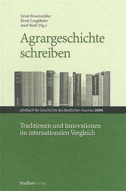 Agrargeschichte schreiben von Bruckmüller,  Ernst, Langthaler,  Ernst, Redl,  Josef