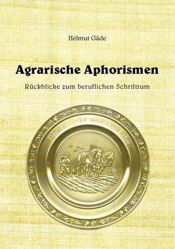 Agrarische Aphorismen von Gaede,  Helmut