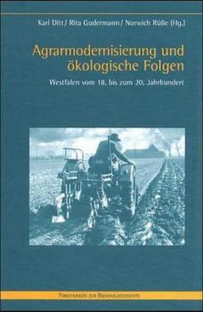 Agrarmodernisierung und ökologische Folgen von Ditt,  Karl, Gudermann,  Rita, Rüße,  Norwich