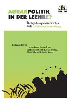Agrarpolitik in der Lee(h)re ? von Besier,  Johanna, Fritsch,  Hannah, Rost,  Arne, Schmidt,  Sven, Schulz,  Hannes, Selle,  Maggi, Wenzel,  Katharina