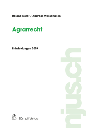 Agrarrecht, Entwicklungen 2019 von Norer,  Roland, Wasserfallen,  Andreas