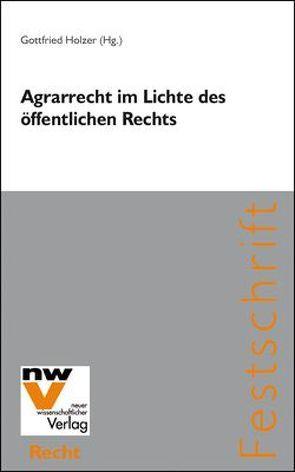 Agrarrecht im Lichte des öffentlichen Rechts von Österreichische Gesellschaft für Agrar- und Umweltrecht
