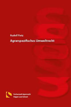 Agrarspezifisches Umweltrecht von Fietz,  Rudolf