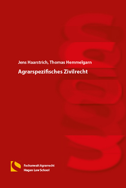 Agrarspezifisches Zivilrecht von Haarstrich,  Jens, Hemmelgarn,  Thomas