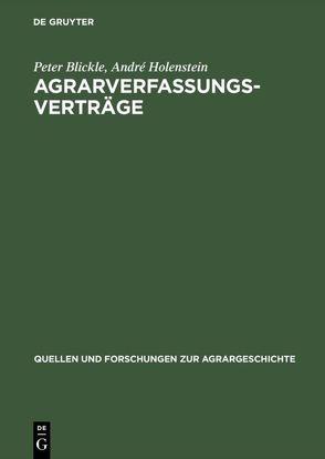 Agrarverfassungsverträge von Blickle,  Peter, Holenstein,  André