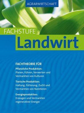 Agrarwirtschaft Fachstufe Landwirt von Breker,  Johannes, Lochner,  Horst
