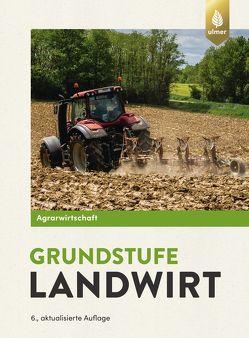 Agrarwirtschaft Grundstufe Landwirt von Breker,  Johannes, Lochner,  Horst