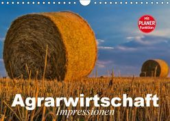 Agrarwirtschaft. Impressionen (Wandkalender 2019 DIN A4 quer)