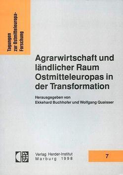 Agrarwirtschaft und ländlicher Raum Ostmitteleuropas in der Transformation von Buchhofer,  Ekkehard, Quaisser,  Wolfgang