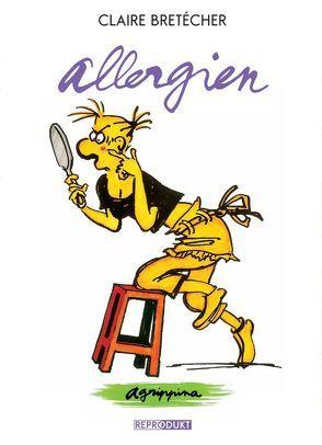 Agrippina – Allergien von Bretécher,  Claire, Wilksen,  Kai