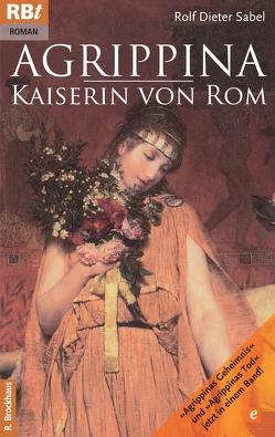 Agrippina – Kaiserin von Rom von Sabel,  Rolf D