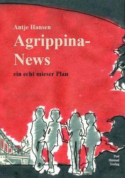 Agrippina-News, ein echt mieser Plan von Hansen,  Antje