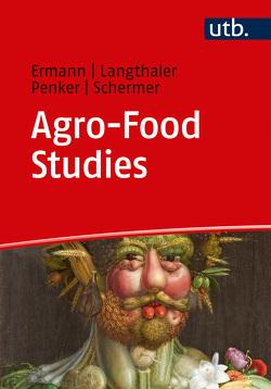 Agro-Food Studies von Ermann,  Ulrich, Langthaler,  Ernst, Penker,  Marianne, Schermer,  Markus