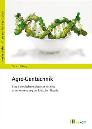 Agro-Gentechnik von Lohrberg,  Silke