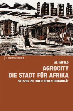 AgroCity – die Stadt für Afrika von Imfeld,  Al