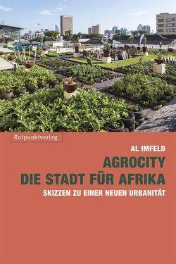 AgroCity – die Stadt für Afrika von Imfeld,  Al, Shatho,  Ali, Suter,  Lotta