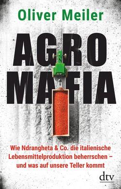 Agromafia von Meiler,  Oliver
