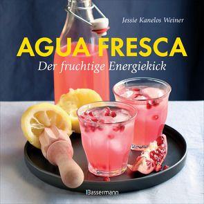 Agua fresca – der fruchtige Energiekick von Kanelos Weiner,  Jessie