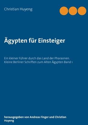 Ägypten für Einsteiger von Finger,  Andreas, Huyeng,  C.