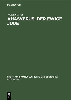 Ahasverus, der ewige Jude von Bauerhorst,  Kurt, Zirns,  Werner
