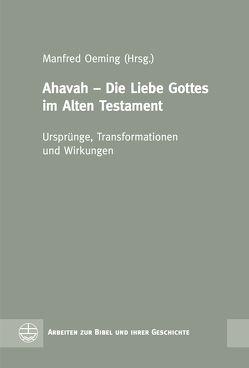 Ahavah – Die Liebe Gottes im Alten Testament von Oeming,  Manfred