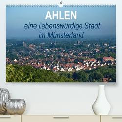 Ahlen eine liebenswürdige Stadt im Münsterland (Premium, hochwertiger DIN A2 Wandkalender 2021, Kunstdruck in Hochglanz) von Drews,  Marianne