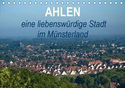 Ahlen eine liebenswürdige Stadt im Münsterland (Tischkalender 2019 DIN A5 quer) von Drews,  Marianne