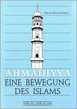 Ahmadiyya – Eine Bewegung des Islams von Ahmad,  Sheikh Nasir