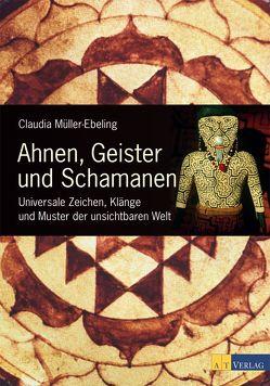Ahnen, Geister und Schamanen von Müller-Ebeling,  Claudia