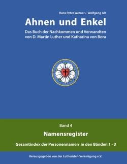 Ahnen und Enkel von Alt,  Wolfgang, Lutheriden-Vereinigung e.V., Werner,  Hans Peter