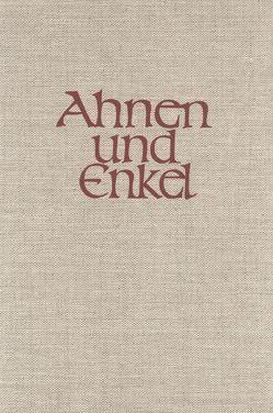 """""""Ahnen und Enkel. Sammlung von Ahnen- und Nachkommen-Reihen. Neue… / """"Ahnen und Enkel. Sammlung von Ahnen- und Nachkommen-Reihen. Neue… von Ehrenkrook,  Hans F von, Euler,  Friedrich W, Foerster,  Karl, Marchtaler,  Kurt E von"""