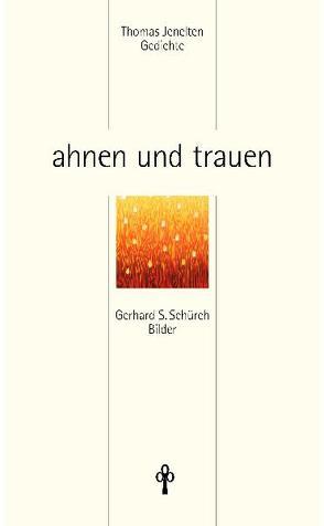 Ahnen und trauen von Jenelten,  Thomas, Schürch,  Gerhard S