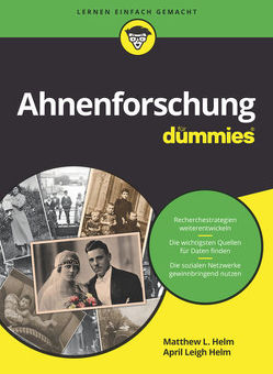 Ahnenforschung für Dummies von Helm,  April Leigh, Helm,  Matthew L.