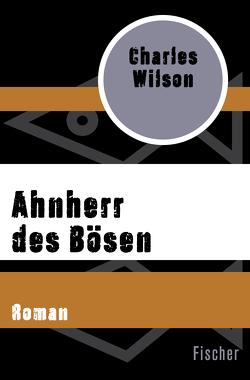 Ahnherr des Bösen von Schmidt,  Klaus-Dieter, Wilson,  Charles
