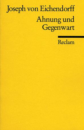 Ahnung und Gegenwart von Eichendorff,  Joseph von, Hoffmeister,  Gerhart