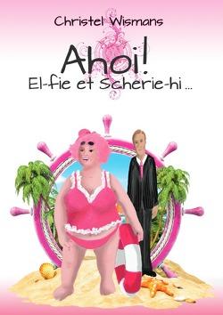 Ahoi! El-fie et Scherie-hi von Becker,  Renate Anna, Wismans,  Christel, Zawrel,  Renate