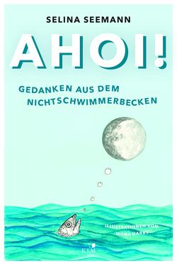 Ahoi! Gedanken aus dem Nichtschwimmerbecken von Harry,  Mona, Seemann,  Selina