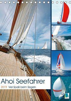 Ahoi Seefahrer: Spaß beim Segeln (Tischkalender 2019 DIN A5 hoch) von CALVENDO