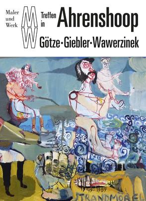 Ahrenshoop von Giebler,  Rüdiger, Götze,  Moritz, Wawerzinek,  Peter