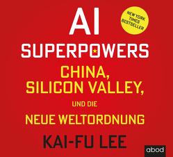 AI-Superpowers von Lee,  Kai-Fu, Vossenkuhl,  Josef