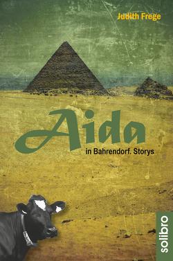 Aida in Bahrendorf von Frege,  Judith