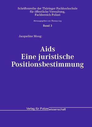 Aids – Eine juristische Positionsbestimmung von Moog,  Jacqueline