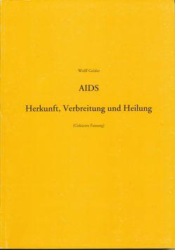 AIDS. Herkunft, Verbreitung und Heilung von Geisler,  Wolff