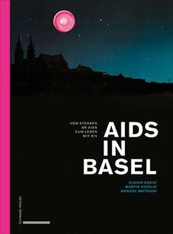 Aids in Basel von Battegay,  Manuel, Goetz,  Ulrich, Hicklin,  Martin